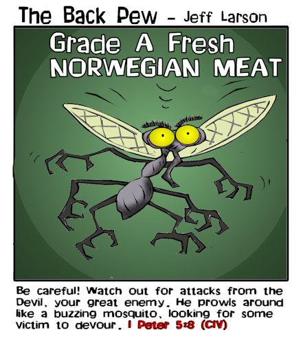 This christian cartoon features a hungry mosquito seeking to DEVOUR you