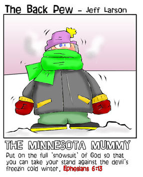 minnesota cartoons, christian cartoons, minnesota mummy cartoons, winter cartoons, ephesians 6:13