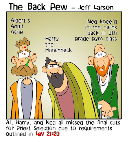 bible cartoons, priest selection cartoons, Leviticus cartoons, Leviticus 21:20