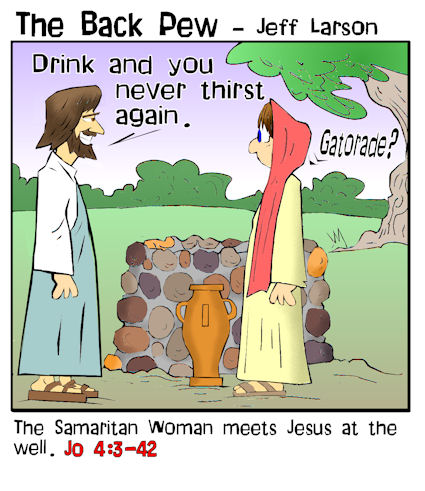 gospel, cartoons, Jesus cartoons, John 4:2-42, woman at the well cartoons, samaritan woman cartoons