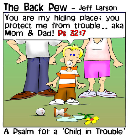this bible cartoon from Psalms 32:7 is exclaimed by this little boy in trouble with mom and dad.