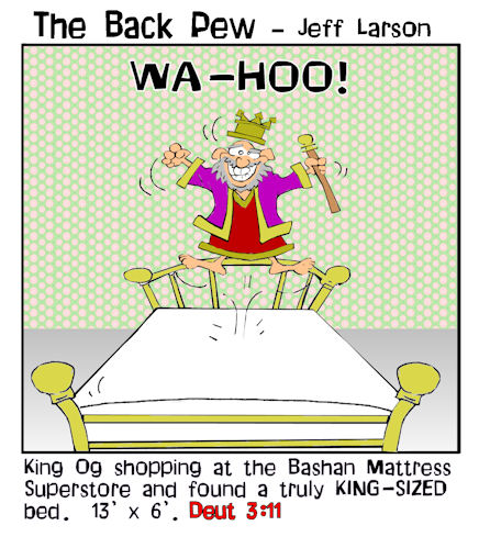 this bible cartoon features King Og and his truly king sized bed found in Deuteronomy 3:11