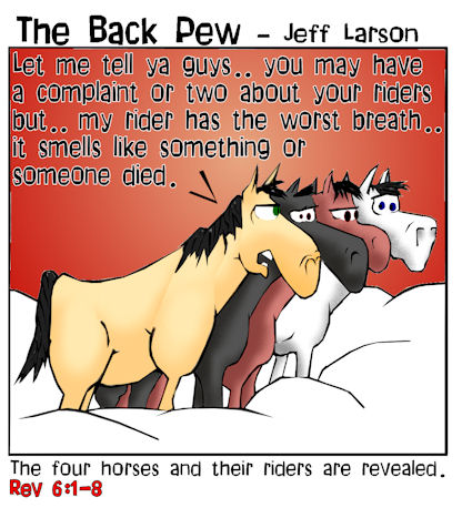 Revelations, bible, cartoons, prophesy, Revelations 6:1-8, 4 horses