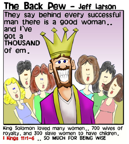 Old Testament, cartoons, King Solomon, 700 wives, 1 Kings 11:1-6