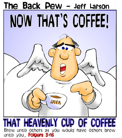 heaven cartoons, christian cartoons, pearly gates cartoons, angel cartoons, heavenly cup of coffee cartoons, folgers 3:15