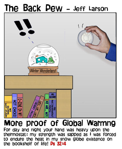 christian cartoons, global warming cartoons, Psalms 32:4