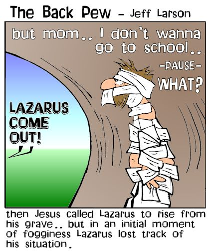 gospel cartoons, christian cartoons, Lazarus risen from dead cartoons, John 11:43-44