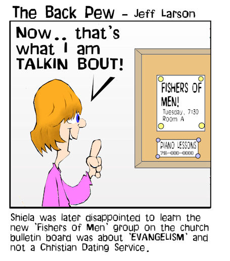 this christian cartoon features a young gal at the church bulletin board thinking an evangelism class called 'fishers of men' is a dating service