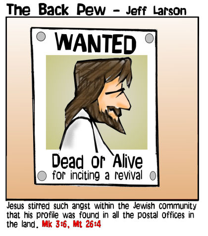 gospel cartoons, Jesus cartoons, Mark 3:6, Matthew 26:4, Jesus, wanted poster cartoons