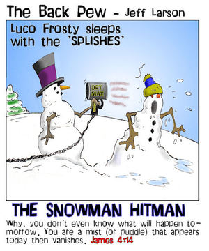 snowman cartoons, christian cartoons, snowman hitman cartoons, james 4:14