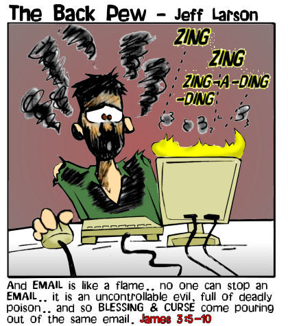 computer cartoons, christian cartoons, flame mail cartoons, James 3:5-10, an email is like a flame
