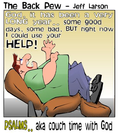 This christian cartoon features the book of Psalms as a book of praise, worship, and help for mankind in a  picture I would like to call couch time with God