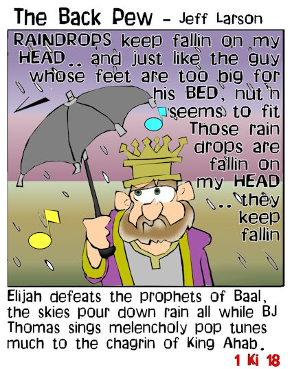 Old Testament, cartoons, prophets of Baal v Elijah, 1 Kings 18, King Ahab in rain