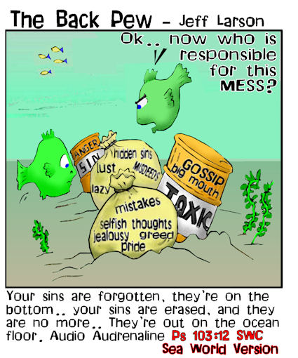 This christian cartoon illustrates our sins are forgotten on the ocean floor. Psalms 103:12 paraphrase