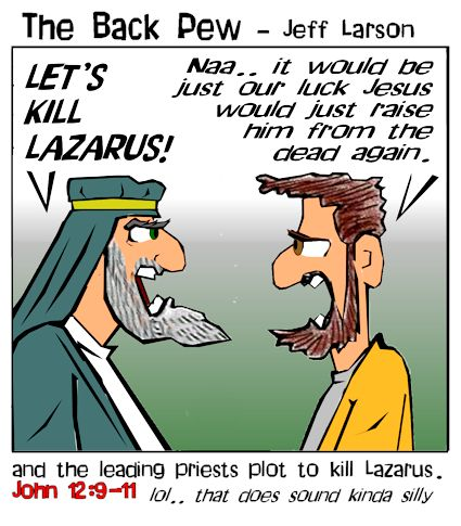 gospel cartoons, christian cartoons, Lazarus risen from dead cartoons, John 12:9-11