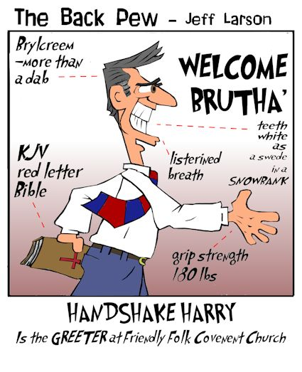 This christian cartoon features Handshake Harry as the church greeter