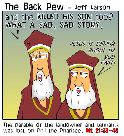 gospel cartoons, pharisee cartoons, Matthew 21:33-46, parable of the landowner cartoons