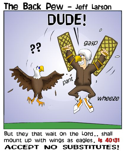 this bible cartoon illustrates they who wait upon the Lord will mount up with wings as eagles. Isaiah 40:31