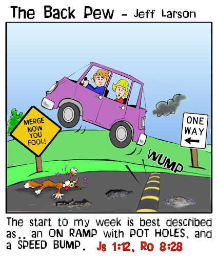 This christian cartoon features Monday to an on ramp to a week  of traffic delay or potholes