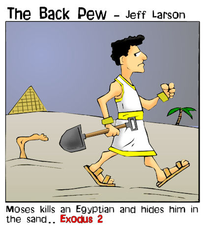 This Moses cartoon features the bible story from Exodus 2 when Moses kills and Egyptian