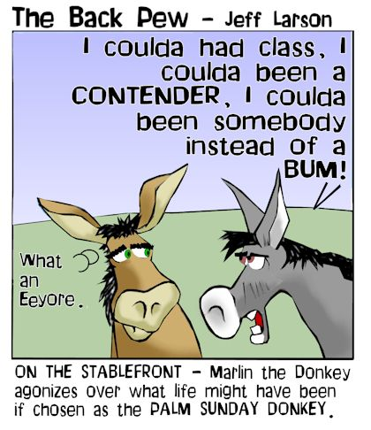 This Palm Sunday cartoon features the donkey who was not chosen for Jesus triumphant entry ride