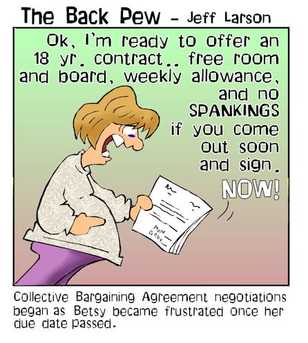 This christian cartoon features a weary expecting mom negotiating with her soon to born child with a collective bargaining agreement