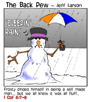 snowman cartoons, christian cartoons,  1 corinthians 4:7-8