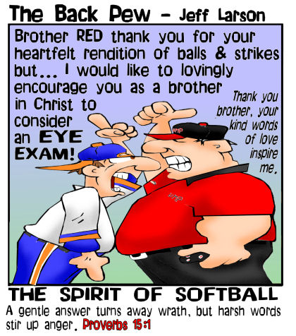 proverbs, cartoons, old testament, wisdom, softball, umpire, arguments, gentle answer, Proverbs 15:1