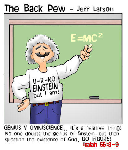 science cartoons, Einstein cartoons, christian cartoons, Isaiah 55:8-9, cartoons, genius, creator