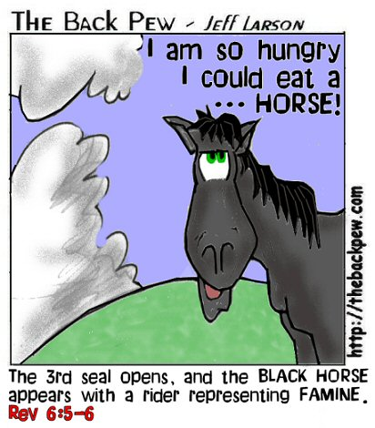 Revelations, bible, cartoons, prophesy, Revelations 6:5-6, black horse, famine