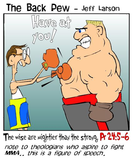 This christian cartoon features a  skinny wise guy fighting a brute empowered by Proverbs 24:5-6