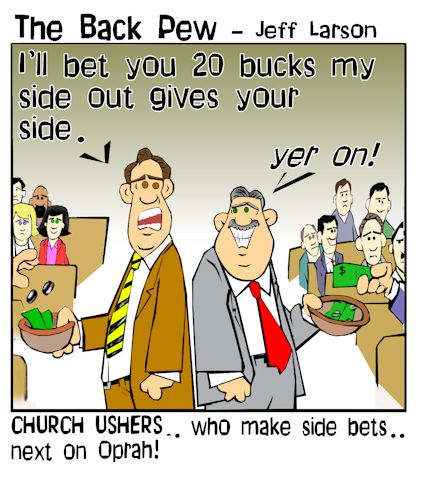 This christian cartoon features church ushers making side bets