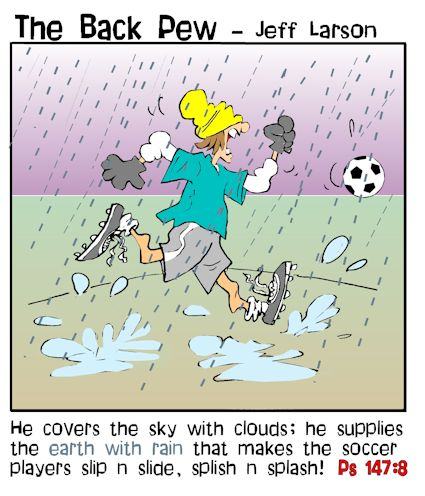 soccer cartoons, soccer player cartoons, soccer in the rain cartoons, psalms 147:8