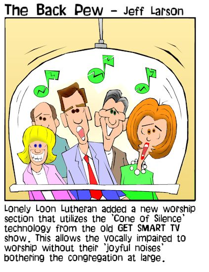 This worship cartoon illustrates the cone of silence implemented at church for those who are 'vocally challenged'