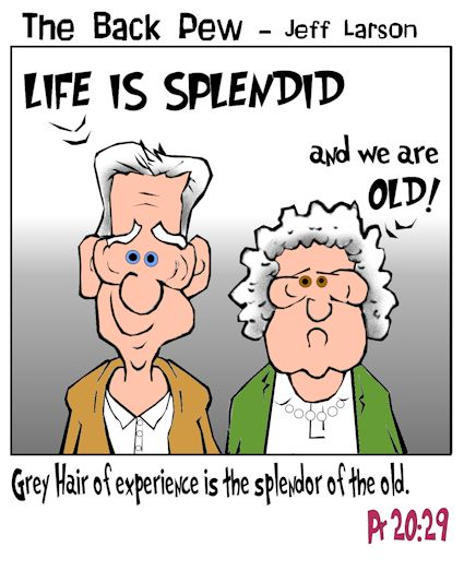 This christian cartoon features the great bible truth of Proverbs 20:29 in honor of Seniors
