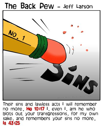 This christian cartoon features the bible message that our sins are erased and he remembers them no more. Hebrews 10:17 and Isaiah 43:25