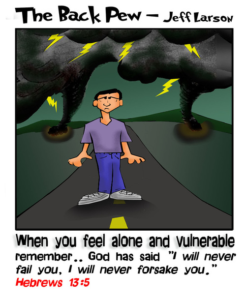 This christian cartoon features the assurance that God will never fail or forsake us Hebrews 13:5 even when we feel alone on life's road