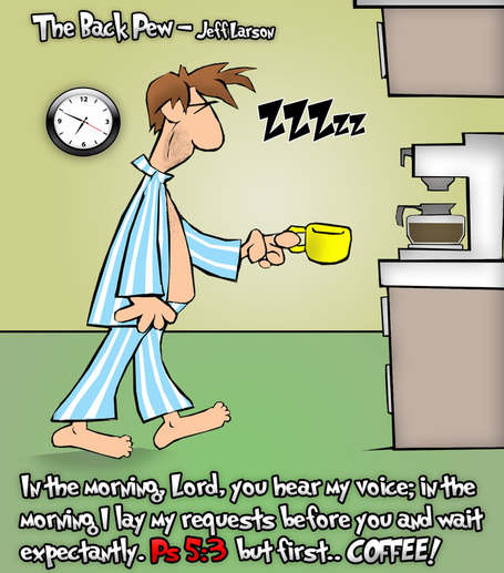 This christian cartoon features the desire to meet with God, but first coffee