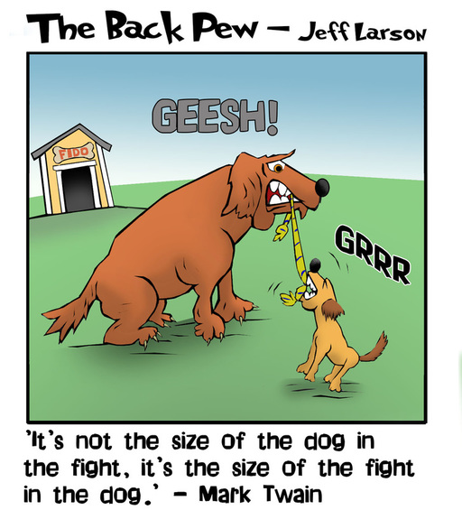 This christian cartoon features the size of the dog versus the fight in the dog