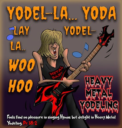 This worship cartoon features Heavy Metal Yodeling