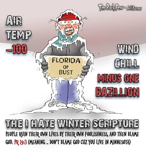 this christian cartoon shares the scripture truth in psalms 19:3 to not blame God in the winter because you chose to live in Minnesota