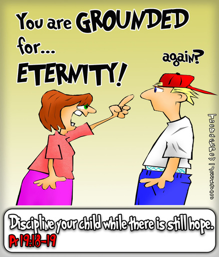 This christian cartoon features a mom grounding her child to the full extent of Proverbs 19:18-19