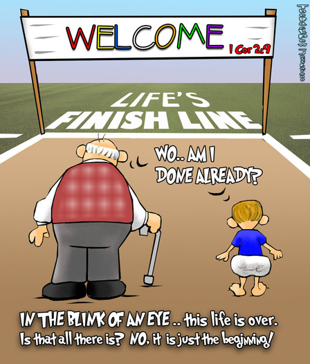 This christian cartoon features how short this life is referencing 1 Corinthians 2:9