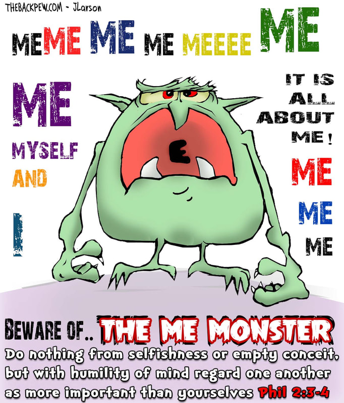 This christian cartoon features illustrates  selfishness in the form of the Me Monster
