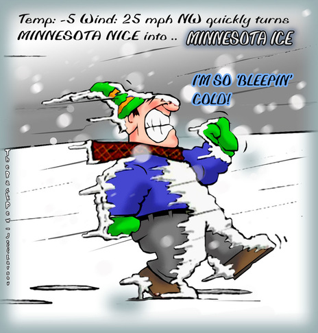 This winter cartoon features Minnesota Nice turning to Minnesota Ice