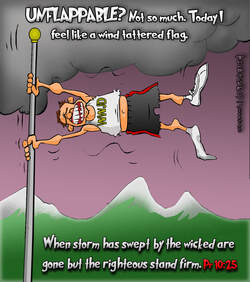 This Christian cartoon features the bible truth of Proverbs 10:25 in the storms I will stand firm