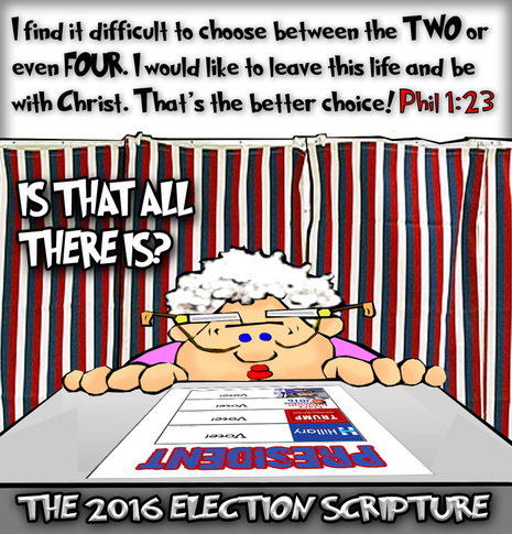 This christian cartoon features a scripture for voters found in Philippians 1:23 I choose Christ