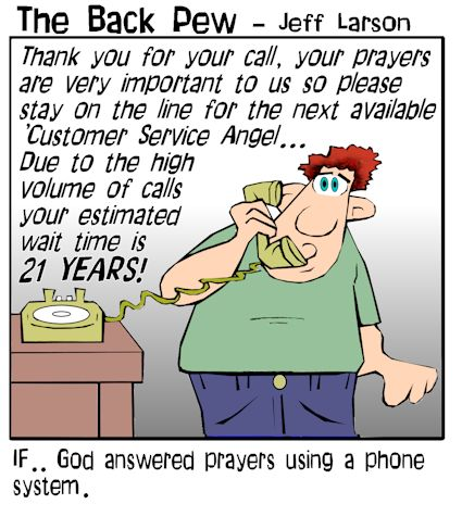 This christian cartoon asks the question what if God answered prayers using a phone service with angel customer service reps