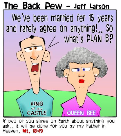This marriage cartoon features a couple who rarely agree feeling sorta trapped by Matthew 18:19