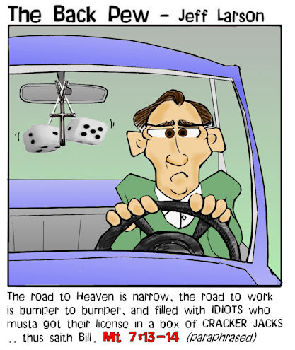 driving cartoons, christian cartoons, Matthew 7:13-14